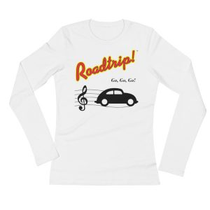 Roadtrip!™ Go, Go, Go Women's Long Sleeve T-Shirt